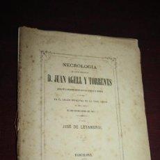Libros antiguos: 1254- 'NECROLOGÍA DEL ILUSTRE SEÑOR DOCTOR D. JUAN AGELL Y TORRENTS' POR J. DE LETAMENDI AÑO 1872. Lote 28001072