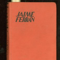 Libros antiguos: JAIME FERRAN. SIGLO XIX. M.AGUILAR - EDITOR. MADRID. EDUARDO GARCIA DEL REAL. 17X11.. Lote 28218113