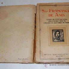 Libros antiguos: SAN FRANCISCO DE ASÍS. CURSO DE CONFERENCIAS ORGANIZADO POR EL COLEGIO DE DOCTORES V.V..A.A. RM33056. Lote 28757508