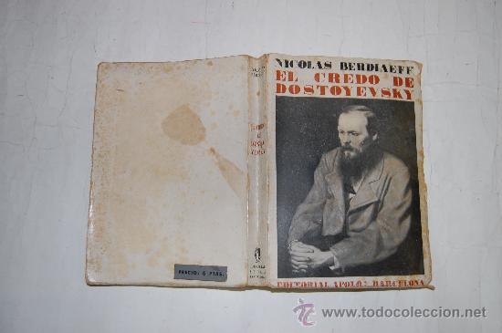 EL CREDO DE DOSTOYEVSKY .NICOLAS BERDIAEFF. RM54597 (Libros Antiguos, Raros y Curiosos - Biografías )