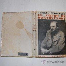 Libros antiguos: EL CREDO DE DOSTOYEVSKY .NICOLAS BERDIAEFF. RM54597. Lote 28941973