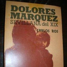 Libros antiguos: SEVILLANA DEL XIX-DOLORES MARQUEZ DE CARLOS ROS,MITAD DE PRECIO). Lote 28950676