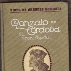 Libros antiguos: GONZALO DE CORDOBA-EL GRAN CAPITAN-VIDAS DE GRANDES HOMBRES-. Lote 170143042