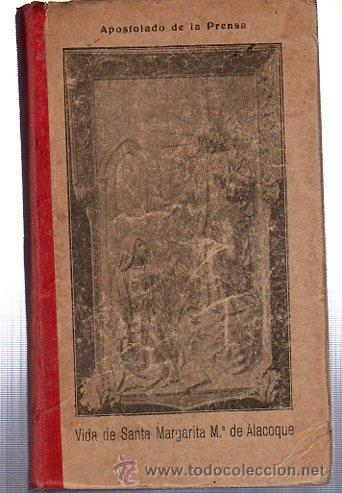 VIDA DE SANTA MARGARITA DE ALACOQUE, APOSTOLADO DE LA PRENSA, MADRID 1925. 200 PÁGS. 17X19CM (Libros Antiguos, Raros y Curiosos - Biografías )