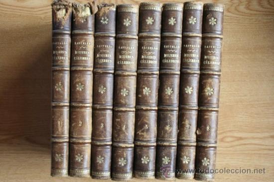 GALERÍA HISTÓRICA DE MUJERES CÉLEBRES. CASTELAR (EMILIO) (Libros Antiguos, Raros y Curiosos - Biografías )