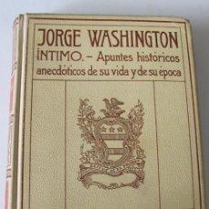 Alte Bücher - GEORGE WASHINGTON - INTIMO - EDITORIAL MONTANER Y SIMON - BARCELONA,1910 - 29819756