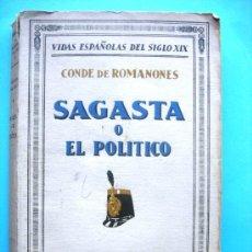 Libros antiguos: SAGASTA O EL POLÍTICO. CONDE DE ROMANONES. ESPASA CALPE 1930. Lote 29821385