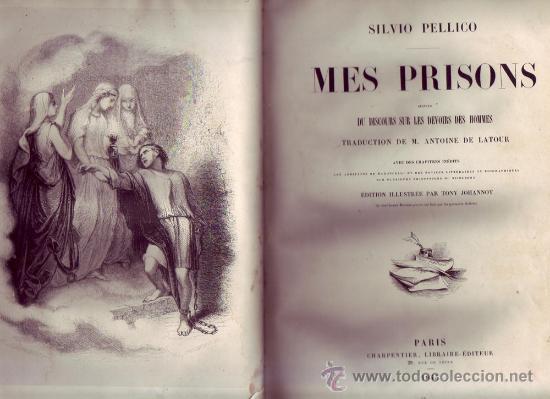 MES PRISONS SUIVIES DU DISCOURS SUR LES DEVOIRS DES HOMMES. PELLICO (SILVIO). (Libros Antiguos, Raros y Curiosos - Biografías )