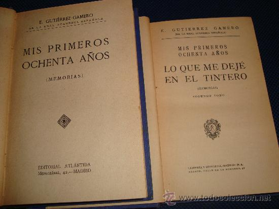 Libros antiguos: MEMORIAS - MIS PRIMEROS OCHENTA AÑOS - 6 TOMOS - E.GUTIERREZ-GAMERO - Foto 2 - 29980921
