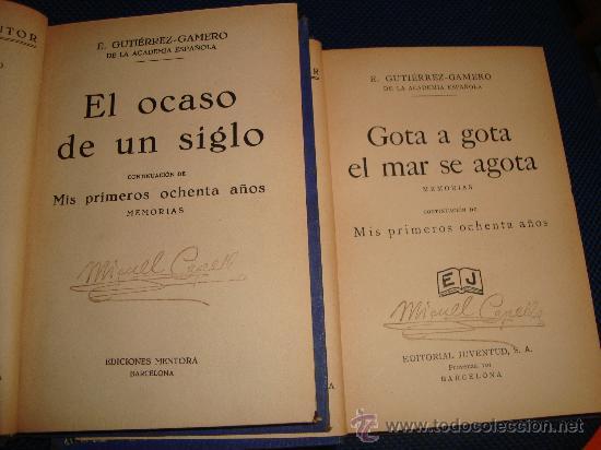 Libros antiguos: MEMORIAS - MIS PRIMEROS OCHENTA AÑOS - 6 TOMOS - E.GUTIERREZ-GAMERO - Foto 4 - 29980921