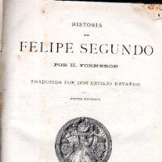 Libros antiguos: HISTORIA DE FELIPE II, H. FORNERON, BARCELONA, MONTANER Y SIMON, 1884, 467PÁG, 32X23CM. Lote 194517803