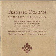 Libros antiguos: FREDERIC OZANAM - COMPENDI BIOGRÀFIC - VIC 1923 - 72 PÁGINAS . Lote 30275186