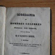 Libros antiguos: BIOGRAFÍA DE HOMBRES CÉLEBRES NACIDOS DEL PUEBLO CON LAS ÉPOCAS DE SU NACIMIENTO Y MUERTE, Y .... Lote 30296704