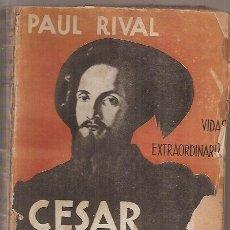 Alte Bücher - César Borgia. Paul Rival - 30570761