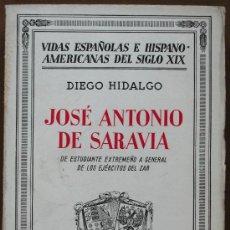 Libros antiguos: JOSÉ ANTONIO DE SARAVIA. DE ESTUDIANTE EXTREMEÑO A GENERAL DE LOS EJÉRCITOS DEL ZAR. D. HIDALGO. Lote 30590394