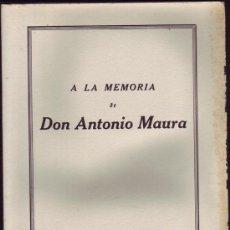 Libros antiguos: A LA MEMORIA DE D. ANTONIO MAURA. MAURA, ANTONIO. MADRID, ESPASA-CALPE, 1926. . Lote 30605142