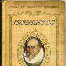 Libros antiguos: VIDAS DE GRANDES HOMBRES SEIX BARRAL : CERVANTES, POR MANUEL DE MONTOLIU (1920). Lote 70281543