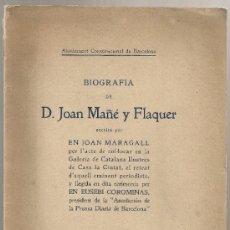 Libros antiguos: BIOGRAFIA DE D. JOAN MAÑE Y FLAQUER / JOAN MARAGALL. BCN : AJUNTAMENT, 1912. 27X18CM. 77 P.. Lote 31022549