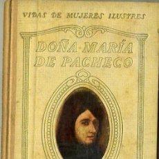 Libros antiguos: VIDAS DE MUJERES ILUSTRES : Dª MARIA DE PACHECO, EL ÚLTIMO COMUNERO (SEIX BARRAL, 1935) . Lote 31416438