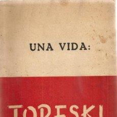 Libros antiguos: UNA VIDA: TORESKI. BCN : PUB. MICROFON, JULIOL 1937. 27X21CM. 72 P.. Lote 31830073