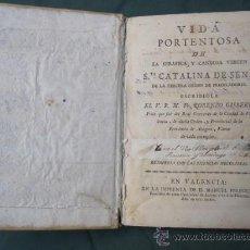 Libros antiguos: VIDA PORTENTOSA DE LA SERAFICA Y CANDIDA VIRGEN SANTA CATALINA DE SENA (SIENA) - VALENCIA 1784. Lote 31889410