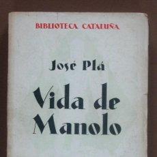 Livros antigos: VIDA DE MANOLO CONTADA POR ÉL MISMO. JOSE PLÁ. Lote 32073896