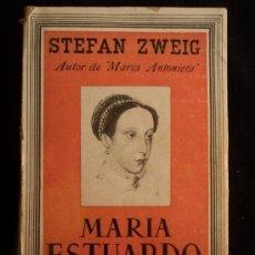 Libros antiguos: MARIA ESTUARDO. STEFAN ZWEIG. ED. JUVENTUD. 1938 422 PAG. Lote 32148394