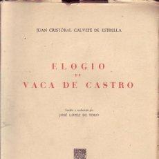 Libros antiguos: ELOGIO DE VACA DE CASTRO. (SIGLO XVI),CALVETE DE ESTRELLA, JUAN CRISTÓBAL.. Lote 32346765