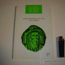 Libros antiguos: JOSEP ALARDEN 1868-1918 VIDA Y OBRA . Lote 32732767
