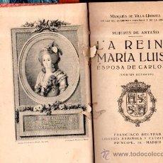 Libros antiguos: LA REINA MARÍA LUISA ESPOSA DE CARLOS IV, FRANCISCO BELTRÁN, MADRID. Lote 32826654