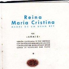 Libros antiguos: REINA MARÍA CRISTINA, MADRE DE UN GRAN REY, ARMIE, EDITORIAL CHRISTUS, MADRID, 1935, 317PÁGS,14X19CM. Lote 33246278