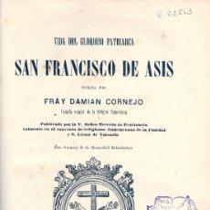 Libros antiguos: FR. DAMIÁN CORNEJO. VIDA DEL GLORIOSO PATRIARCA SAN FRANCISCO DE ASIS. VALENCIA, 1884. Lote 33321020