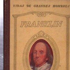 Libros antiguos: VIDAS DE GRANDES HOMBRES, VIDA DE BENJAMIN FRANFLIN, SEIX Y BARRAL, BCN, 1934, 102 PÁGS, 14X19CM. Lote 34335357