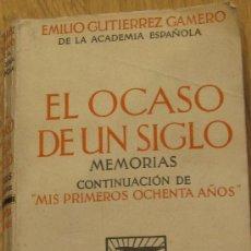 Libros antiguos: EL OCASO DE UN SIGLO E. GUTIÉRREZ-GAMERO EDICIONES MENTORA AÑO 1932. Lote 34484184