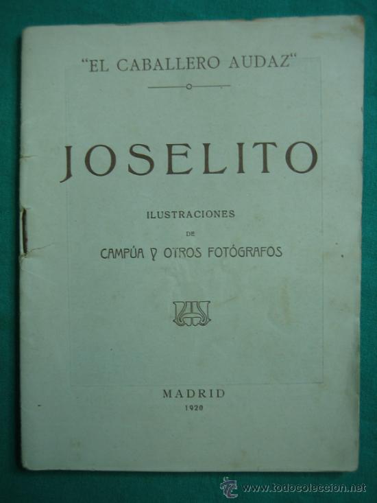 JOSELITO POR EL CABALLERO AUDAZ 1920 (Libros Antiguos, Raros y Curiosos - Biografías )