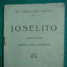 Libros antiguos: JOSELITO POR EL CABALLERO AUDAZ 1920. Lote 34677481