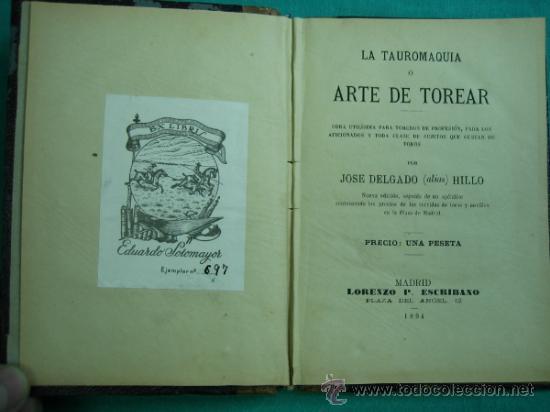 LA TAUROMAQUIA O ARTE DE TOREAR POR JOSE DELGADO (ALIAS) HILLO 1894 (Libros Antiguos, Raros y Curiosos - Biografías )