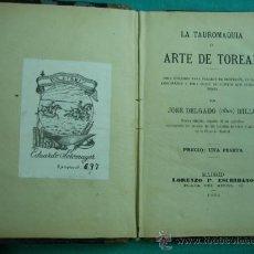 Libros antiguos: LA TAUROMAQUIA O ARTE DE TOREAR POR JOSE DELGADO (ALIAS) HILLO 1894. Lote 34678745