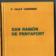 Libros antiguos: SAN RAMON DE PENYAFLOR. FERNANDO VALLS TABERNER. EDITORIAL LABOR, 1936.. Lote 35190119