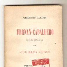 Libros antiguos: FERNÁN-CABALLERO .- JOSÉ MARÍA ASENSIO . Lote 35223478