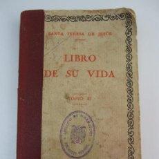 Libros antiguos: SANTA TERESA DE JESUS - LIBRO DE SU VIDA - TOMO II - SELLO DEL EJERCITO DE MARRUECOS - BIBLIOTECA. Lote 35622091