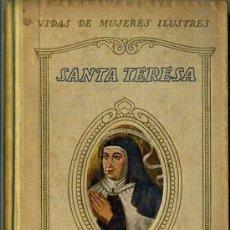 Libros antiguos: VIDAS DE MUJERES ILUSTRES SEIX BARRAL : SANTA TERESA, POR JUAN CHABÁS (1932). Lote 35690915