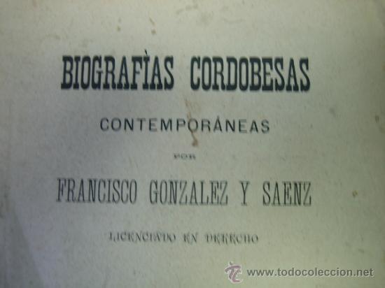 Libros antiguos: Biografias Cordobesas. Francisco Gonzalez y Saenz 1895. Incompleta - Foto 2 - 35731140