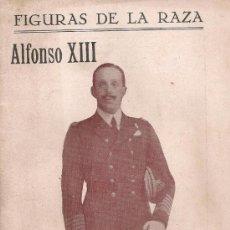 Libros antiguos: ALFONSO XIII / A. GOICOECHEA. FIGURAS DE LA RAZA MADRID 31-3-1927. Nº21. 16X11CM.51 P. IL. Lote 35965212