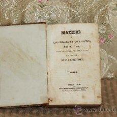Libros antiguos: 2889- MATILDE O MEMORIAS DE UNA JOVEN. M.E. SUE. TIP. P. MELLADO. 1846. TOMO I.. Lote 36572474