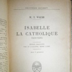 Libros antiguos: WALSH, W. T.: ISABELLE LA CATHOLIQUE, 1451-1504 (1932). Lote 37172315