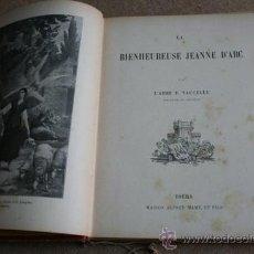 Libros antiguos: LA BIENHEUREUSE JEANNE D'ARC. VAUCELLE (ABBÉ E.). Lote 37350040
