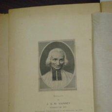 Libros antiguos: VIDA DEL V. JUAN BAUTISTA VIANNEY. CURA PÁRROCO DE ARS. 1897. 3ª EDICIÓN. Lote 37535112