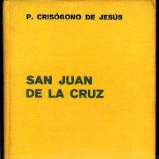 Libros antiguos: CRISÓGONO DE JESÚS : SAN JUAN DE LA CRUZ (LABOR, 1935). Lote 37568568