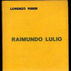 Libros antiguos: LORENZO RIBER : RAIMUNDO LULIO (LABOR, 1935). Lote 37568827